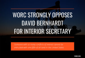 WORC strongly opposes David Bernhardt